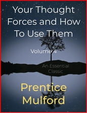 Your Thought Forces and How To Use Them