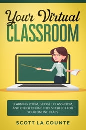 Your Virtual Classroom