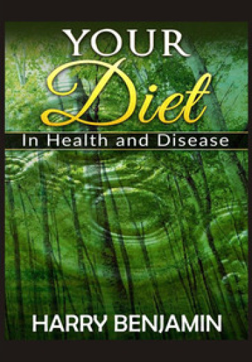 Your diet in health and disease - Harry Benjamin   Rochesterscifianimecon.com