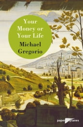 Your money or your life - Ebook