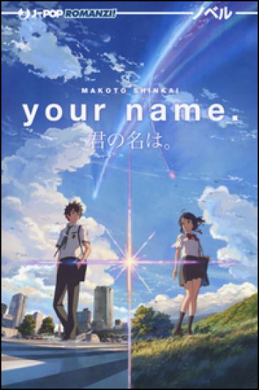 Your name (Kimi no na wa) - Makoto Shinkai  