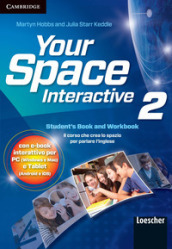 Your space. Interactive. Per la Scuola media. Con e-book. Con espansione online. 2.