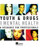 Youth & Drugs and Mental Health