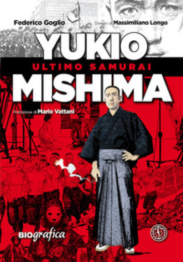 Yukio Mishima. Ultimo samurai - Federico Goglio | Jonathanterrington.com