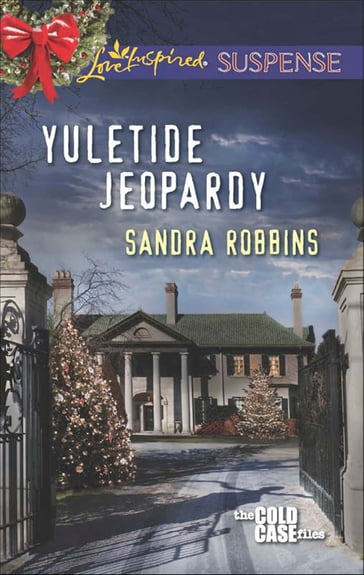 Yuletide Jeopardy (Mills & Boon Love Inspired Suspense) (The Cold Case Files, Book 2)