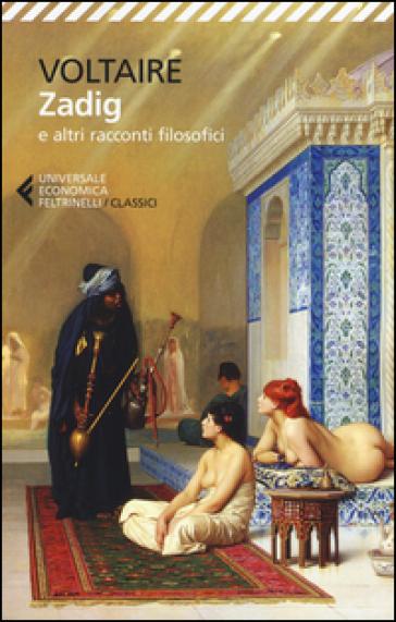 Zadig e altri racconti filosofici - Voltaire |