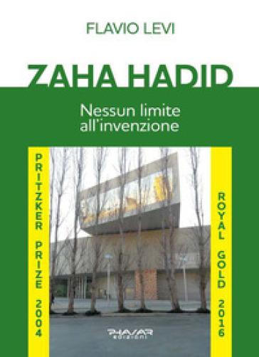 Zaha Hadid. Nessun limite all'invenzione - Flavio Levi | Thecosgala.com