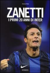 Zanetti. I primi 20 anni di Inter