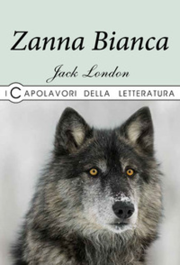 Zanna Bianca - Jack London | Jonathanterrington.com