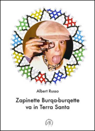 Zapinette Burqa-burqette va in Terra Santa - Albert Russo pdf epub