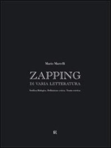 Zapping di varia letteratura - Mario Martelli   Kritjur.org