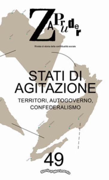 Zapruder. Rivista di storia della conflittualità sociale (2019). 49: Stati di agitazione. Territori, autogoverno, confederalismo - Storie in Movimento |