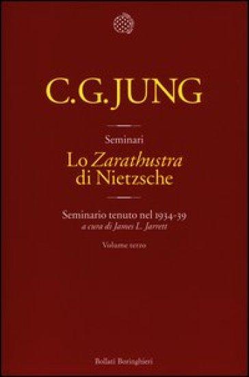 Lo «Zarathustra» di Nietzsche. Seminario tenuto nel 1934-39. 3. - Carl Gustav Jung |