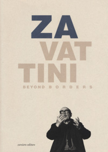 Zavattini beyond borders. A leader in international culture (Reggio Emilia, 14 dicembre 2019-1 marzo 2020). Ediz. illustrata - S. A. Notini pdf epub