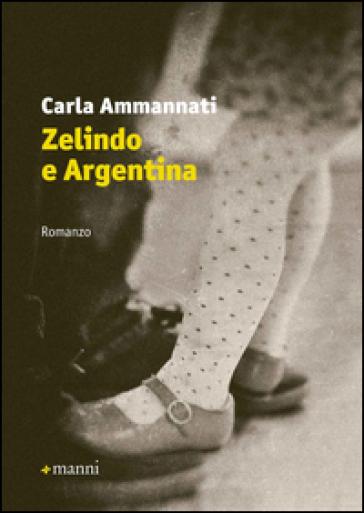 Zelindo e Argentina - Carla Ammannati |