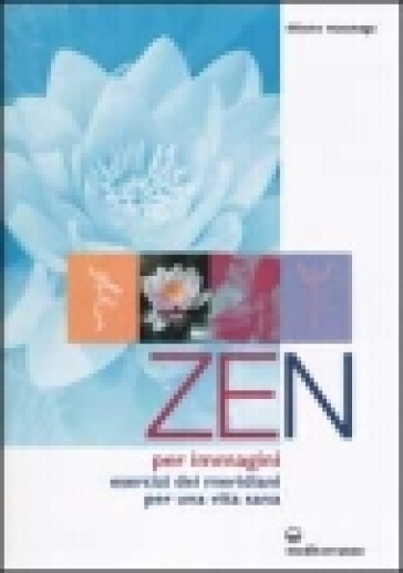 Zen per immagini. Esercizi dei meridiani per una vita sana - Shizuto Masunaga  