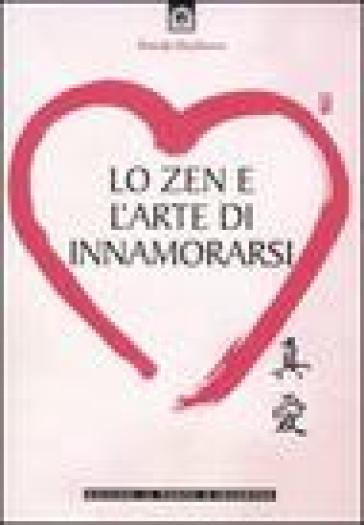 Zen e l'arte di innamorarsi (Lo) - Brenda Shoshanna |