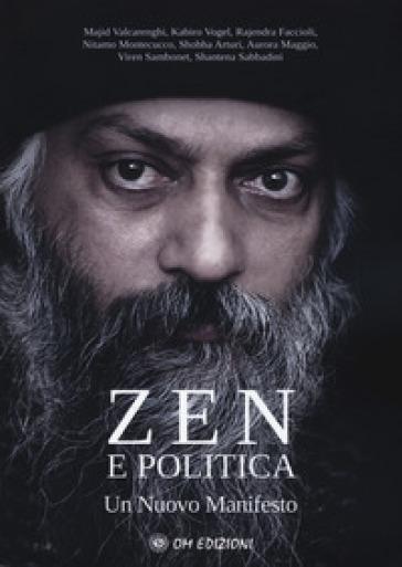 Zen e politica. Un nuovo manifesto - Majid Valcarenghi |