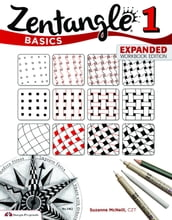 Zentangle Basics: A Creative Art form Where All You Need Is Paper Pencil & Pen