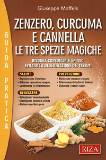 Zenzero, curcuma e cannella - Giuseppe Maffeis |