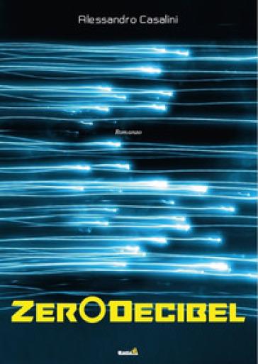 Zer0Decibel - Alessandro Casalini |