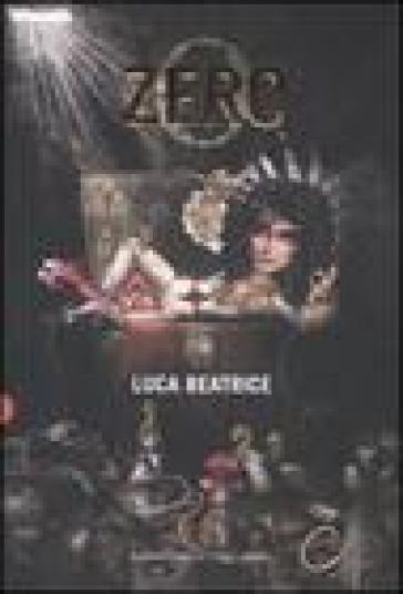 Zero - Luca Beatrice | Rochesterscifianimecon.com