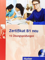Zertifikat B1 neu. Per le Scuole superiori. Con CD Audio formato MP3