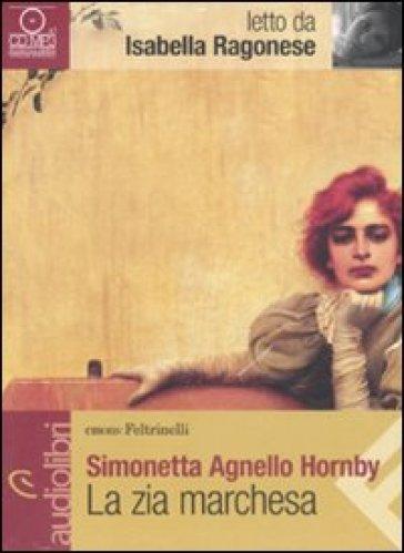 Zia marchesa letto da Isabella Ragonese. Audiolibro. CD Audio formato MP3 (La) - Simonetta Agnello Hornby |