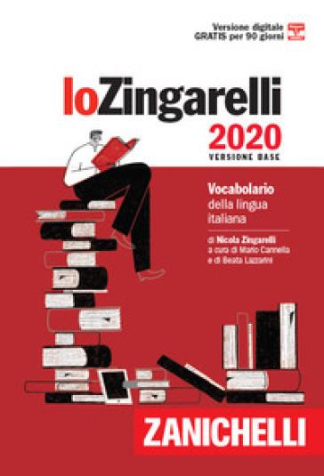 Lo Zingarelli 2020. Vocabolario della lingua italiana. Versione base. Con Contenuto digitale (fornito elettronicamente) - Nicola Zingarelli |