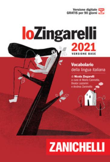 Lo Zingarelli 2021. Vocabolario della lingua italiana. Versione base. Con Contenuto digitale (fornito elettronicamente) - Nicola Zingarelli |