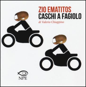 Zio Ematitos-Caschi a fagiolo - Valerio Chiappino |