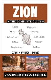 Zion: The Complete Guide