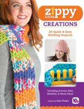 Zippy Loom Creations: 20 Quick & Easy Projects