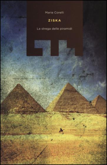 Ziska. La strega delle piramidi - Marie Corelli   Rochesterscifianimecon.com