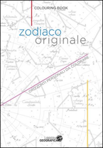 Zodiaco originale. Orizzonti personali da colorare