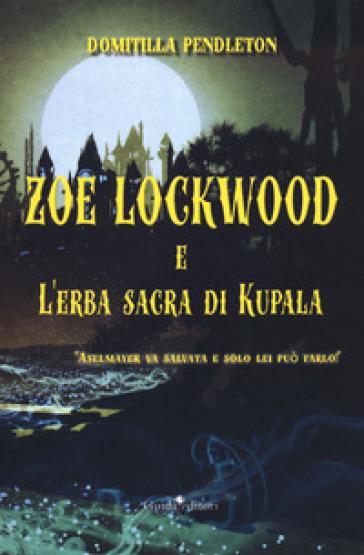 Zoe Lockwood e l'erba sacra di Kupala - Domitilla Pendleton   Rochesterscifianimecon.com