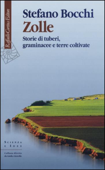 Zolle. Storie di tuberi, graminacee e terre coltivate - Stefano Bocchi | Thecosgala.com