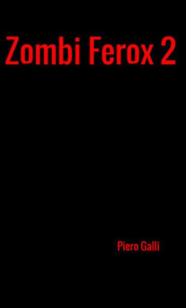 Zombi Ferox. 2. - Piero Galli |