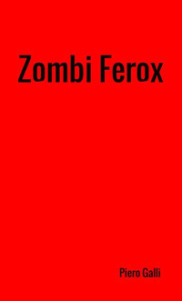 Zombi Ferox - Piero Galli |
