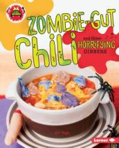 Zombie-Gut Chili and Other Horrifying Dinners