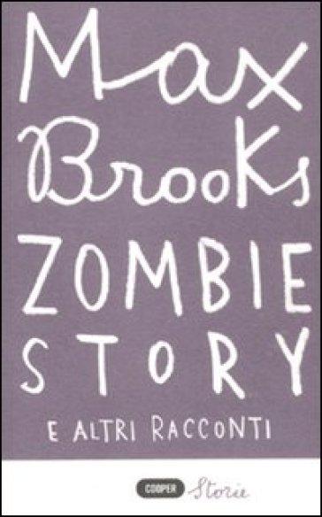 Zombie story e altri racconti - Max Brooks |
