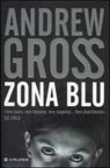 Zona blu - Andrew Gross | Jonathanterrington.com