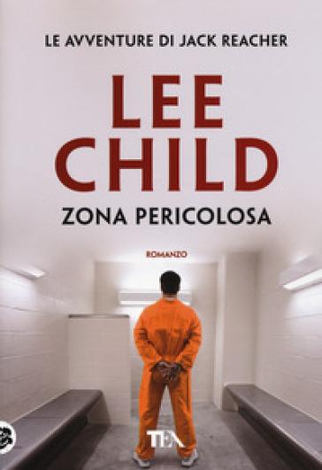 Zona pericolosa - Lee Child |