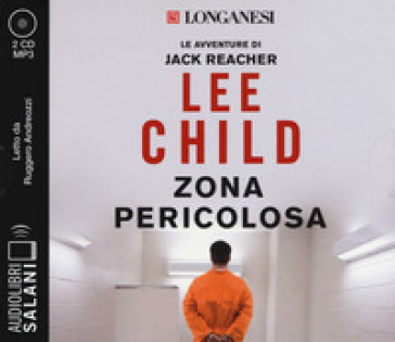Zona pericolosa letto da Ruggero Andreozzi. Audiolibro. 2 CD Audio formato MP3 - Lee Child |