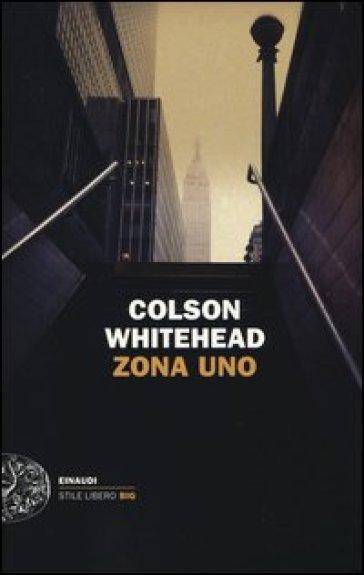 Zona uno - Colson Whitehead   Rochesterscifianimecon.com
