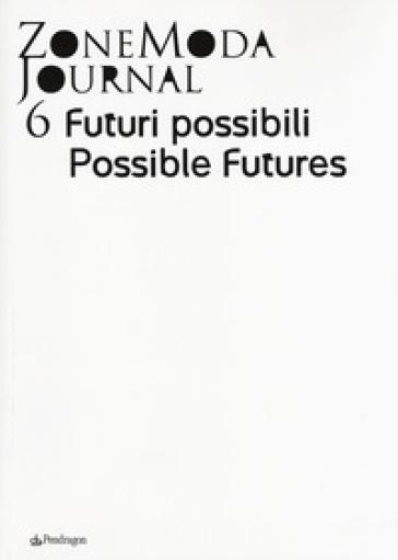 ZoneModa Journal. Ediz. italiana e inglese. 6: Futuri possibili