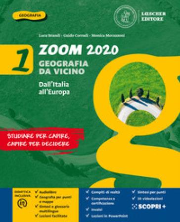 Zoom 2020. Geografia da vicino. Con Atlante e Le regioni d'Italia. Per la Scuola media. Con e-book. Con espansione online. 1: Dall'Italia all'Europa