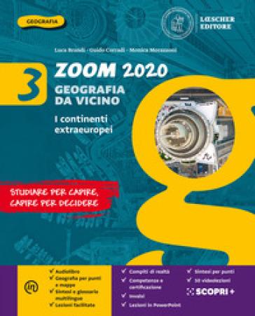 Zoom 2020. Geografia da vicino. Con Atlante. Per la Scuola media. Con e-book. Con espansione online. 3: I continenti extraeuropei - Luca Brandi | Kritjur.org