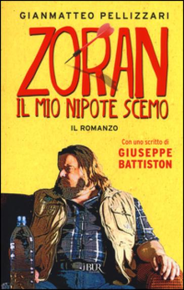 Zoran, il mio nipote scemo - Gianmatteo Pellizzari   Kritjur.org