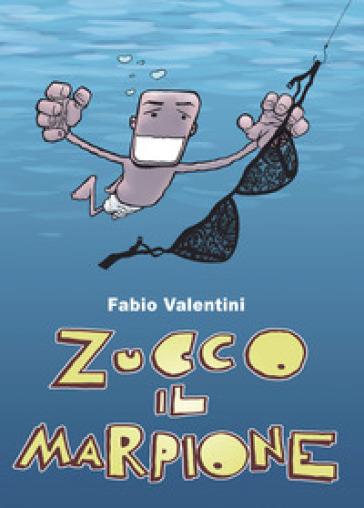 Zucco il marpione - Fabio Valentini |